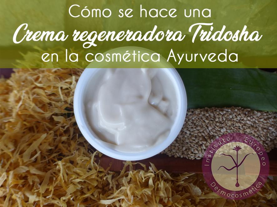 Cómo se hace una crema regeneradora tridosha en cosmética ayurveda