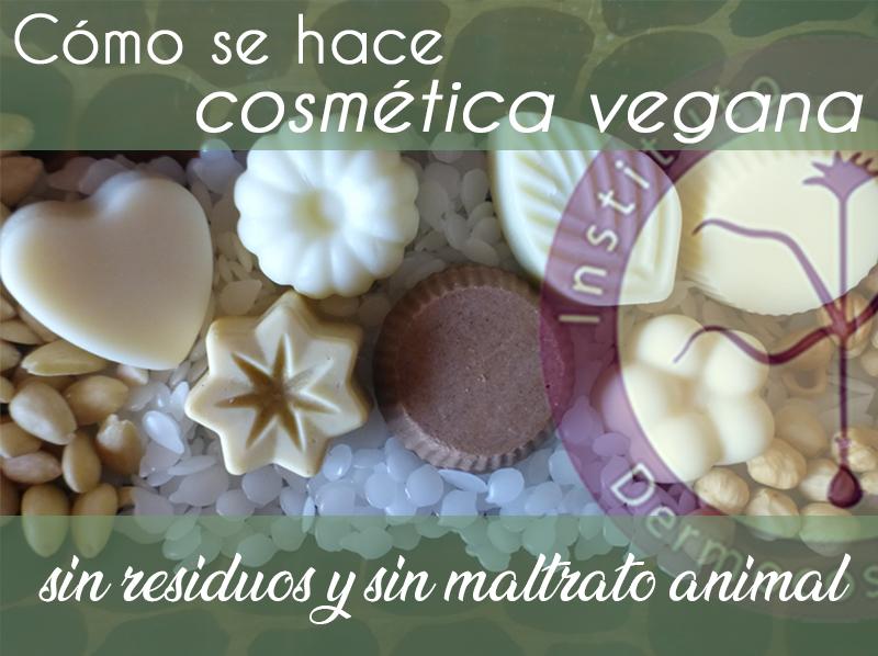 Cómo hacer cosmética natural vegana sin residuos y sin maltrato animal