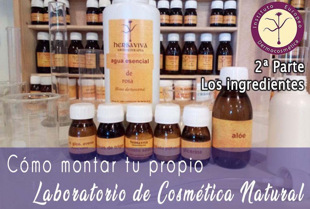 Cómo montar tu propio laboratorio de cosmética natural. Parte 2: Los ingredientes